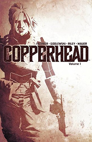 Copperhead Volume 1: A New Sheriff in Town By Jay Faerber