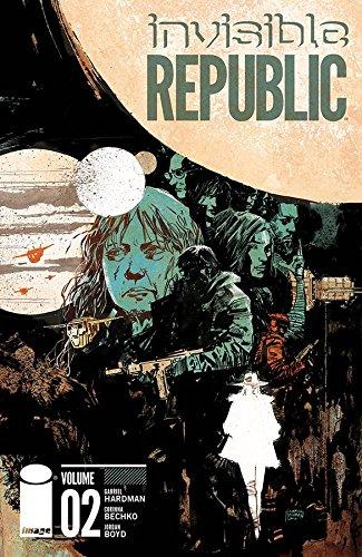 Invisible Republic Volume 2 By Gabriel Hardman