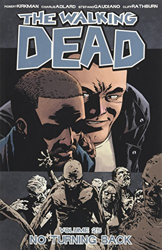 The Walking Dead Volume 25: No Turning Back By Robert Kirkman