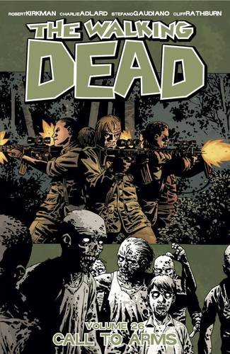 The Walking Dead Volume 26: Call To Arms By Robert Kirkman