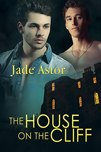 The House on the Cliff By Jade Astor