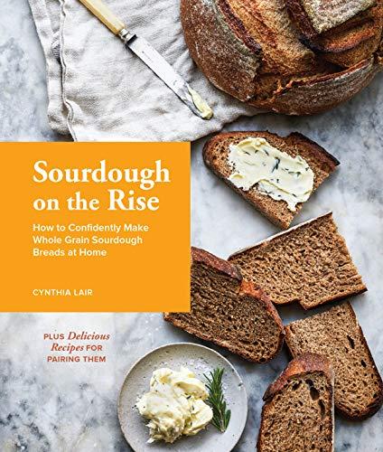 Sourdough on the Rise By Cynthia Lair