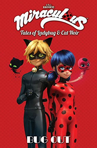 Miraculous: Tales of Ladybug and Cat Noir: Bug Out By Jeremy Zag
