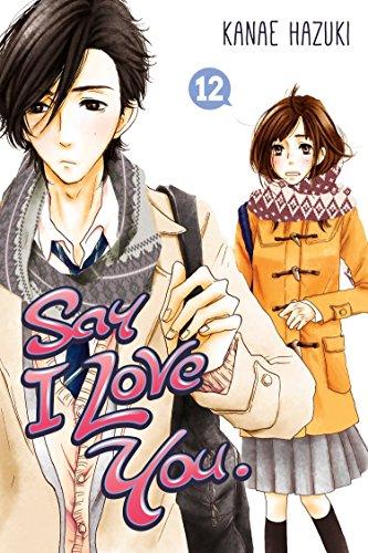 Say I Love You Vol. 12 By Kanae Hazuki