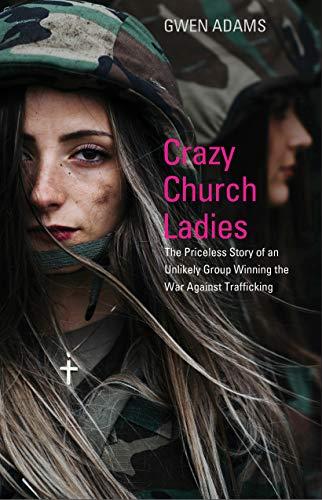 Crazy Church Ladies By Gwen Adams