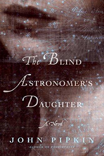 The Blind Astronomer's Daughter By John Pipkin