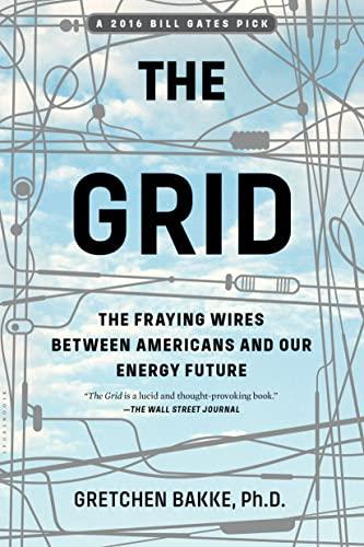 The Grid By Gretchen Bakke, Ph.D. (McGill University, Canada)