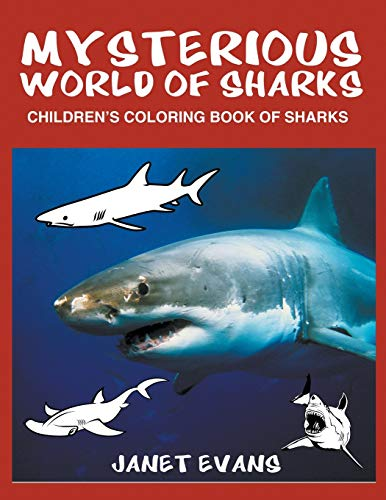 Mysterious World of Sharks By Janet Evans (University of Liverpool Hope UK)