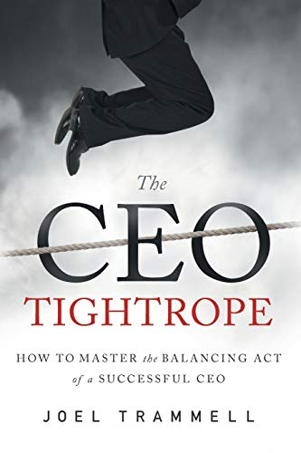 The CEO Tightrope By Trammell Joel