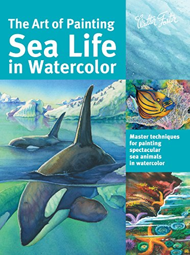 The Art of Painting Sea Life in Watercolor By Maury Aaseng