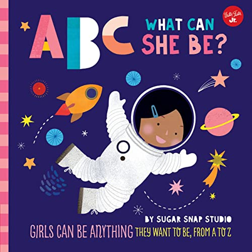 ABC for Me: ABC What Can She Be? By Sugar Snap Studio