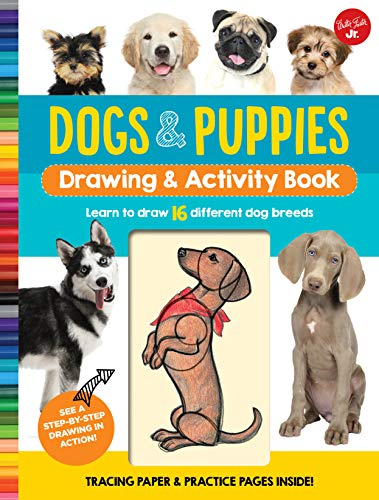 Dogs & Puppies Drawing & Activity Book By Walter Foster Jr. Creative Team