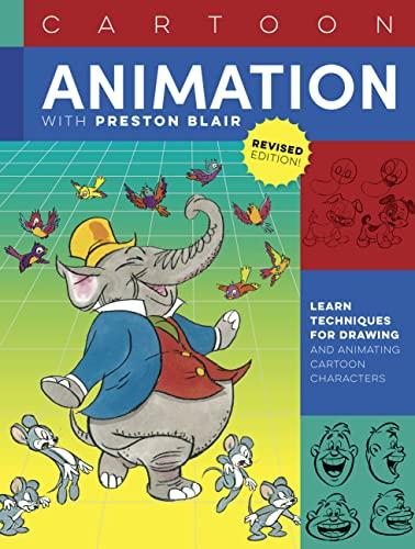 Cartoon Animation with Preston Blair, Revised Edition! By Preston Blair