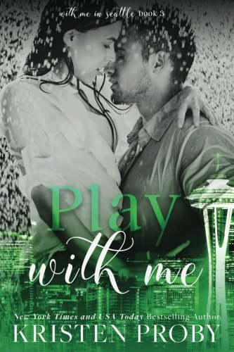 Play With Me By Kristen Proby