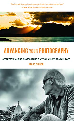 Advancing Your Photography By Marc Silber