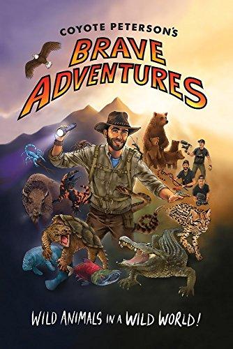 Coyote Peterson's Brave Adventures von Coyote Peterson