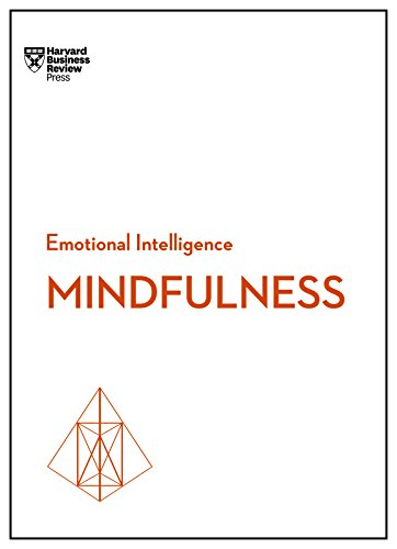 Mindfulness (HBR Emotional Intelligence Series) By Harvard Business Review