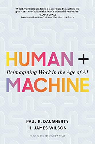 Human + Machine: Reimagining Work in the Age of AI By H. James Wilson