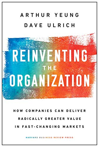 Reinventing the Organization By Arthur Yeung