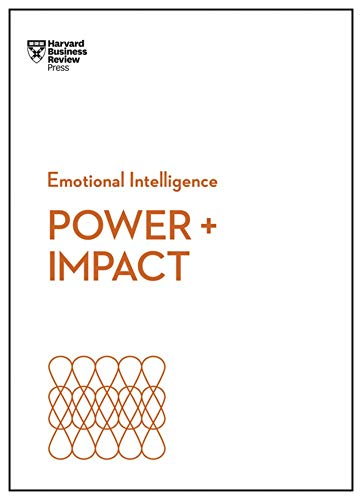 Power and Impact (HBR Emotional Intelligence Series) By Harvard Business Review