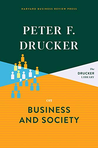Peter F. Drucker on Business and Society By Peter F. Drucker