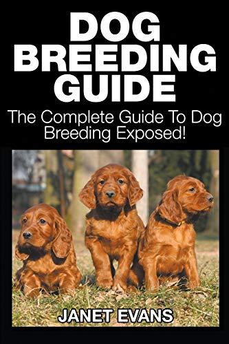 Dog Breeding Guide By Janet Evans (University of Liverpool Hope UK)