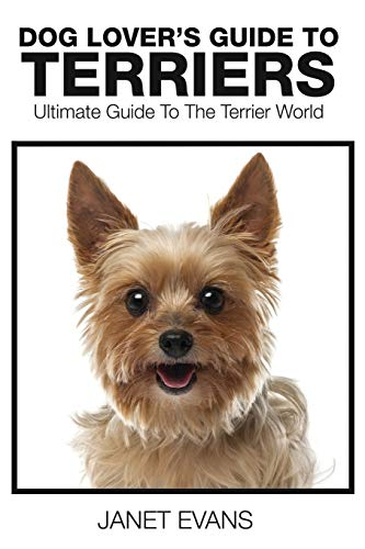 Dog Lover's Guide to Terriers By Janet Evans (University of Liverpool Hope UK)