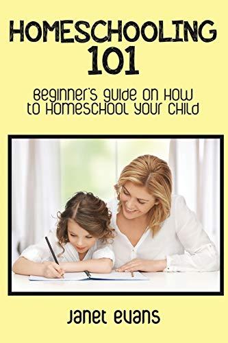 Homeschooling 101 By Janet Evans (University of Liverpool Hope UK)