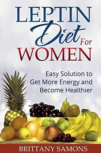 Leptin Diet for Women By Brittany Samons