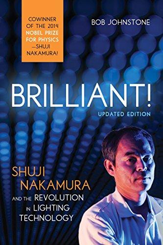 Brilliant!: Shuji Nakamura and the Revolution in Lighting Technology (Updated Edition) By Bob Johnstone