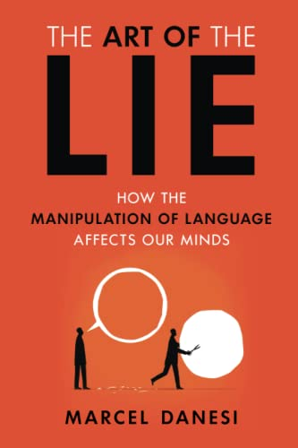 The Art of the Lie By Marcel Danesi