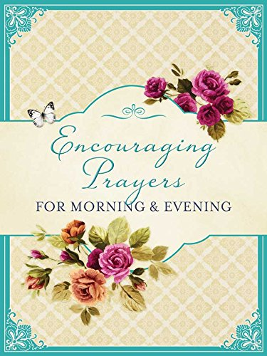 Encouraging Prayers for Morning & Evening By Barbour Publishing