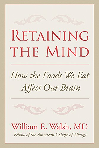 Retaining the Mind By William E Walsh