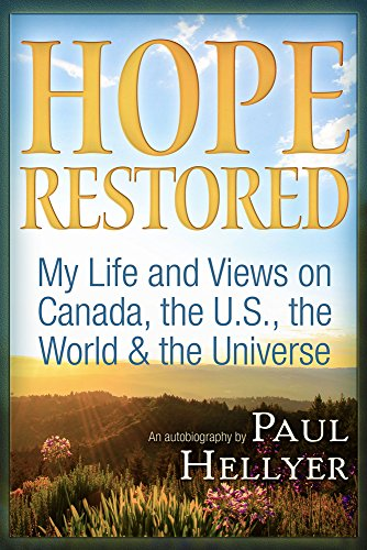Hope Restored: An Autobiography by Paul Hellyer By Paul Hellyer