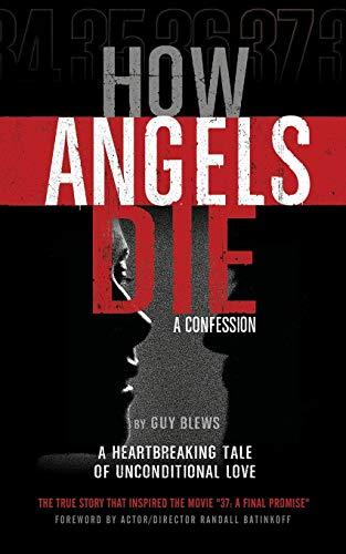 How Angels Die By Guy Blews