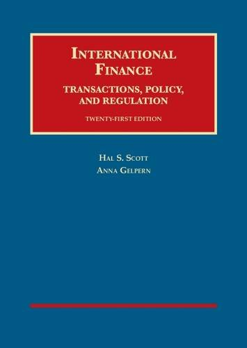 International Finance, Transactions, Policy, and Regulation By Hal S. Scott