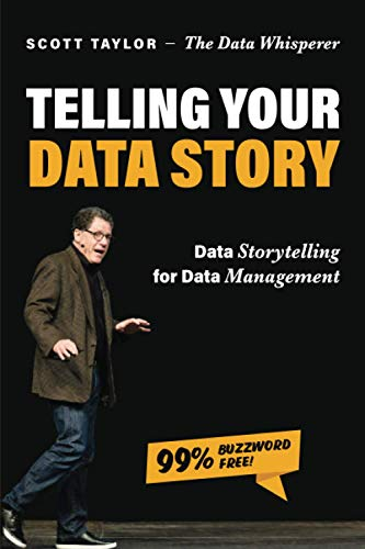 Telling Your Data Story By Scott Taylor