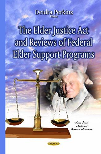 Elder Justice Act & Reviews of Federal Elder Support Programs By Deidra Perkins