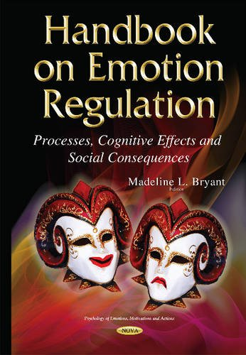 Handbook on Emotion Regulation By Madeline L. Bryant