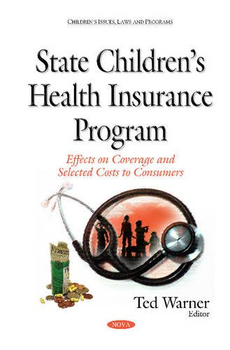 State Childrens Health Insurance Program By Ted J. Warner
