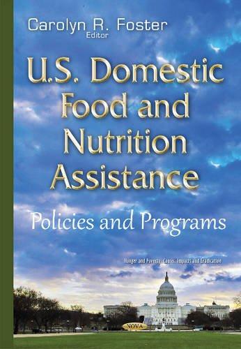 U.S. Domestic Food & Nutrition Assistance By Carolyn R Foster