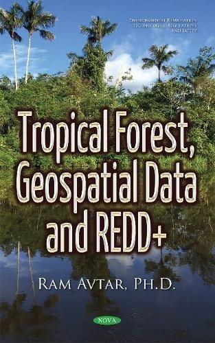 Tropical Forest, Geospatial Data & REDD+ By Ram Avtar