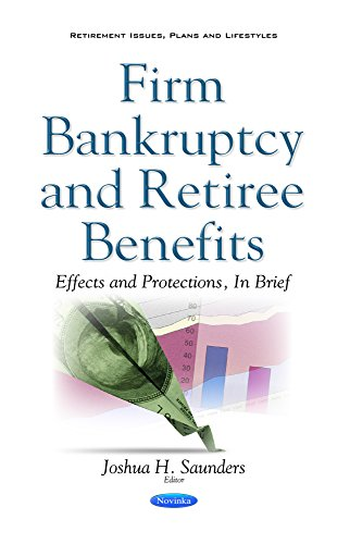 Firm Bankruptcy & Retiree Benefits By Joshua H Saunders