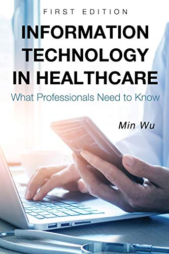 Information Technology in Healthcare By Min Wu