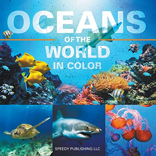 Oceans Of The World In Color By Speedy Publishing LLC