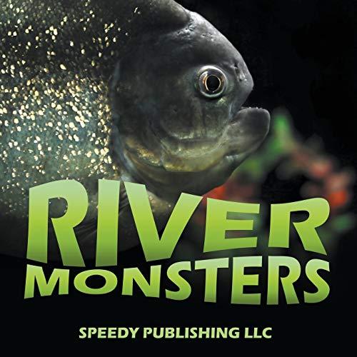 River Monsters By Speedy Publishing LLC