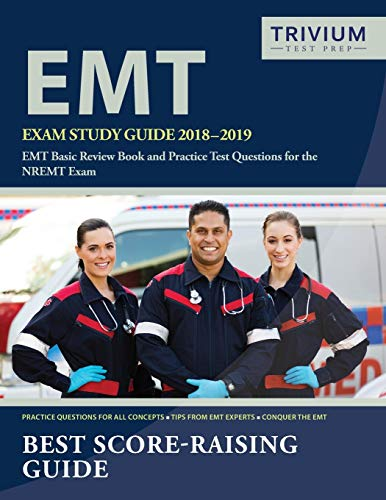 EMT Exam Study Guide 2018-2019 By Emt Basic Exam Prep Team