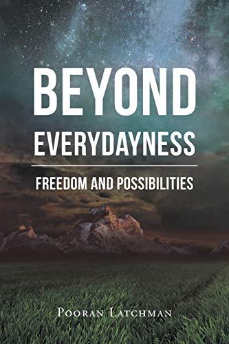 Beyond Everydayness By Pooran Latchman
