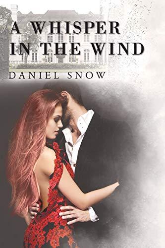 A Whisper in the Wind By Daniel Snow