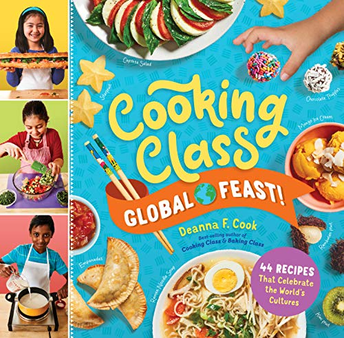 Cooking Class Global Feast!: 44 Recipes That Celebrate the World's Cultures By Deanna F. Cook